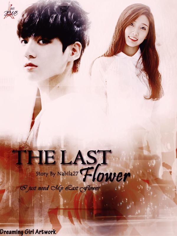 The Last Flower (Nabila27)